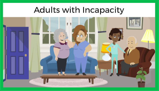 Adults with Incapacity